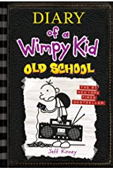 Old School (Diary of a Wimpy Kid #10) Kindle Edition