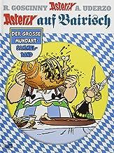 Asterix auf Bairisch: Der große Mundart-Sammelband