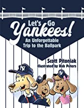 Let's Go Yankees!: An Unforgettable Trip to the Ballpark