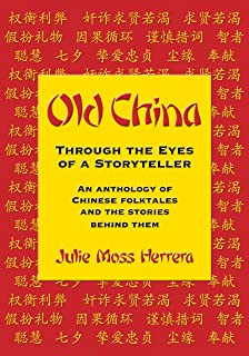 Old China Through the Eyes of a Storyteller