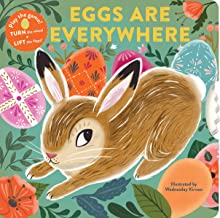 Eggs Are Everywhere: (Baby's First Easter Board Book, Easter Egg Hunt Book, Lift the Flap Book for Easter Basket)