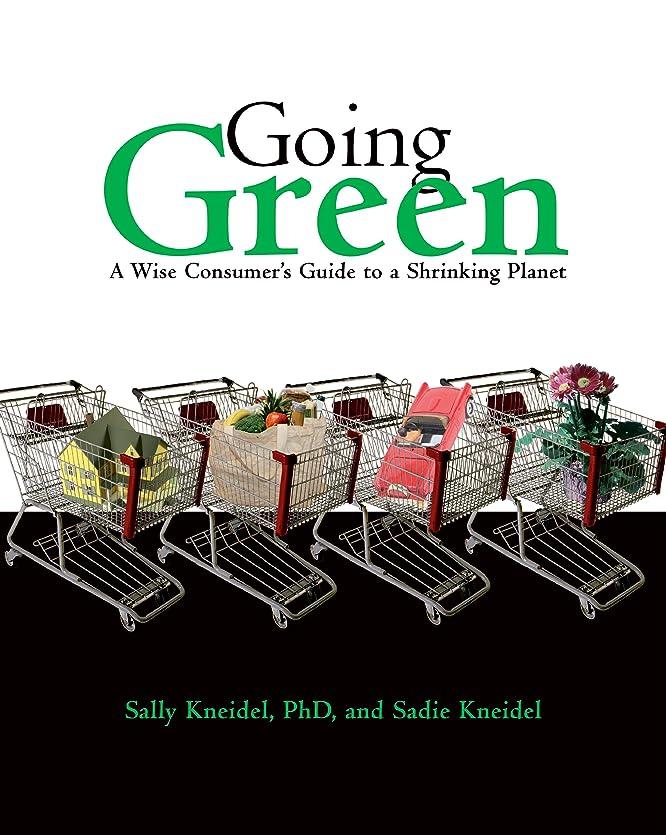 ゲインセイ恩赦我慢するGoing Green: A Wise Consumer's Guide to a Shrinking Planet (English Edition)