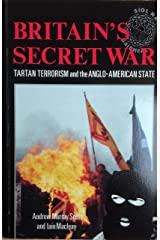 Britain's Secret War: Tartan Terrorism and the Anglo-American State Paperback