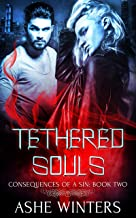 Tethered Souls (Consequences of a Sin Book 2)