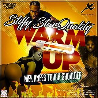 Warm up (Mek Knees Touch Shoulder) [Explicit]