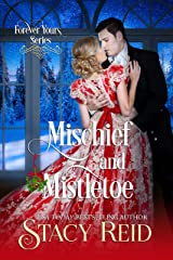 Mischief and Mistletoe (Forever Yours Book 10) Kindle Edition