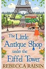 The Little Antique Shop Under The Eiffel Tower (The Little Paris Collection) Kindle Edition