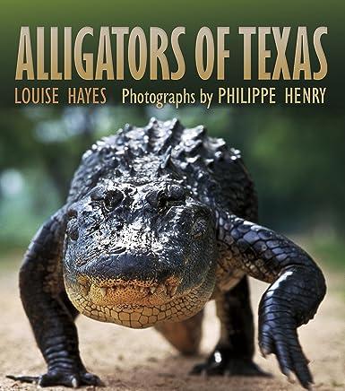 Alligators of Texas (Gulf Coast Books, sponsored by Texas A&M University-Corpus Christi Book 29)
