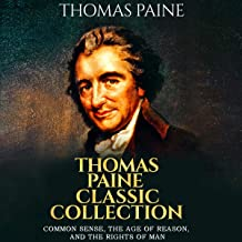 Thomas Paine Classic Collection: Common Sense, The Age of Reason, and The Rights of Man