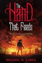 The Hand That Feeds: A Prequel to the Decaying World Saga (English Edition)