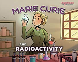 Marie Curie and Radioactivity (Graphic Science Biographies)
