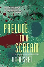 Prelude to a Scream: A Novel