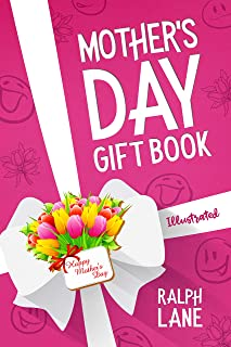 Mother's Day Gift Book: Riddles, Poems, Puzzles, Inspirational Quotes, Famous Mom Mini Biographies, Mother's Day Timeline (Ralph Lane Gift Books Book 6)