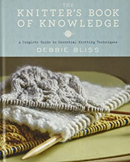 Knitter's Book of Knowledge: A Complete Guide to Essential Knitting Techniques