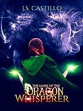 The Mark of the Dragon Whisperer (The Dragon Whisperer Chronicles Book 1)