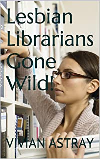 Lesbian Librarians Gone Wild! (The Interview Book 1) (English Edition)