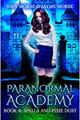 Paranormal Academy Book 4: Spells and Pixie Dust Kindle Edition