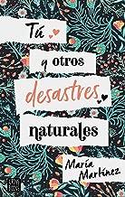 Tú y otros desastres naturales (Spanish Edition)