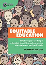 Equitable Education: What everyone working in education should know about closing the attainment gap for all pupils (Engli...