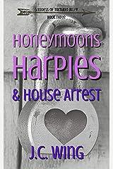 Honeymoons, Harpies & House Arrest (Goddess of Tornado Alley Book 3) Kindle Edition