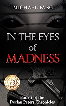 In the Eyes of Madness (Declan Peters Chronicles Book 1) (English Edition)