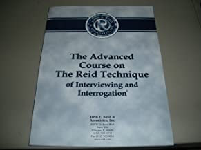 The Advanced Course on The Reid Technique of Interviewing and Interrogation