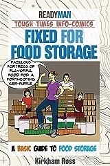 Fixed for Food Storage: ReadyMan Tough Times Info-Comic--A Basic Guide to Food Storage (ReadyMan Info-comics) Kindle Edition