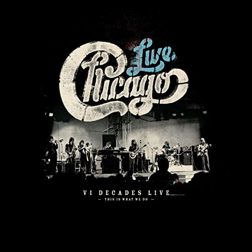 Chicago Vi Decades Live This Is What We Do By Chicago On Amazon