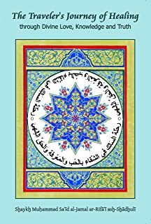 The Traveler's Journey of Healing through Divine Love, Knowledge and Truth (Sidi Muhammad al-Jamal's Teachings in the U.S....