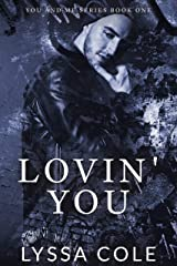 Lovin' You (You & Me Series Book 1) Kindle Edition