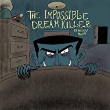 The Impossible Dream Killer: A Picture Book for Adults (Andrew Allan's Picture Books for Adults Series 2)