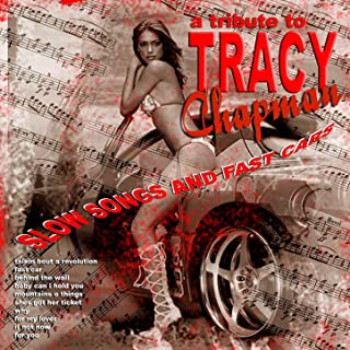 Slow Songs & Fast Cars: Tribute to Tracy Chapman