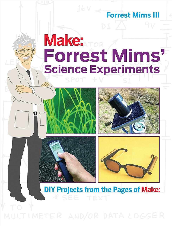 作者めまい今後Forrest Mims' Science Experiments: DIY Projects from the Pages of Make: (English Edition)