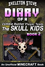 Diary of a Minecraft Zombie Hunter Player Team 'The Skull Kids' - Book 2: Unofficial Minecraft Books for Kids, Teens, & Ne...