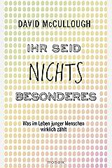 Ihr seid nichts Besonderes: Was im Leben junger Menschen wirklich zählt - (German Edition) Kindle Edition