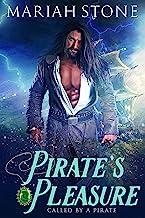Pirate's Pleasure: A Pirate Time Travel Romance (Called by a Pirate Book 2)