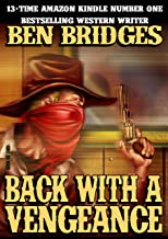 Back With a Vengeance (A Ben Bridges Western)