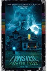 Twisted: Tainted Tales Kindle Edition