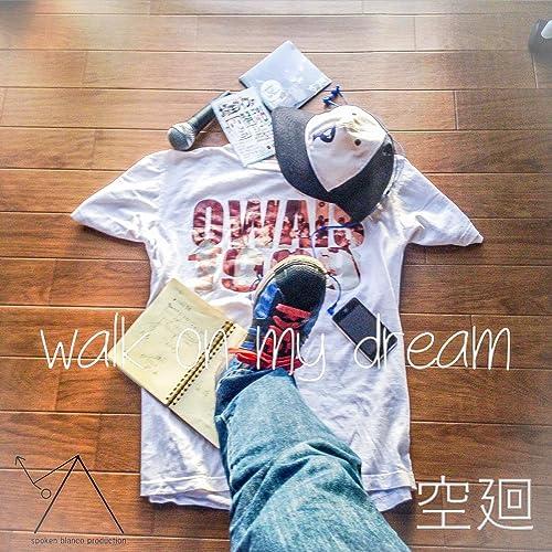 walk on my dream [Explicit]