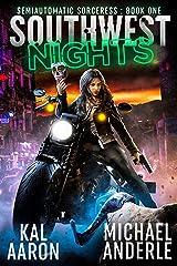Southwest Nights (Semiautomatic Sorceress Book 1) Kindle Edition