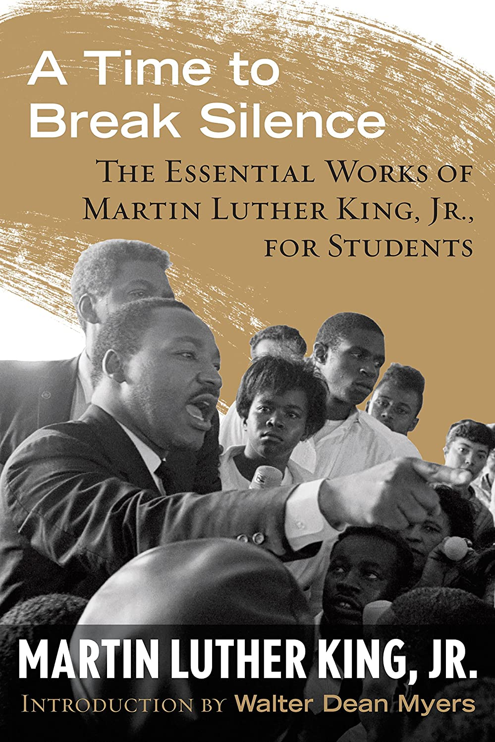 A Time to Break Silence: The Essential Works of Martin Luther King, Jr., for Students (King Legacy Book 10) (English Edition)