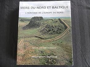 Mers du Nord et Baltique: L'héritage de l'Europe du nord (French Edition)
