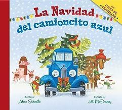 La Navidad del camioncito azul (Little Blue Truck's Christmas Spanish edition)