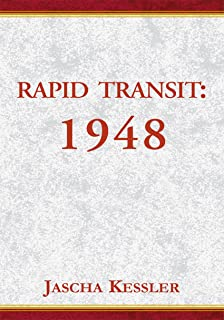 Rapid Transit: 1948, an Unsentimental Education