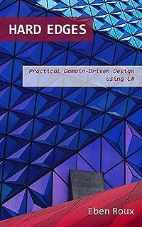 Hard Edges: Practical Domain-Driven Design using C#