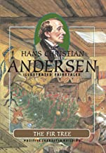 The Fir Tree (H.C. Andersen Illustrated Fairy Tales Book 1)