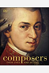 Composers: Their Lives and Works Kindle Edition