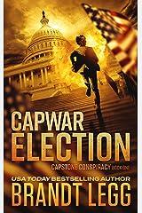 CapWar ELECTION: A Booker Thriller (CapStone Conspiracy Book 1) Kindle Edition