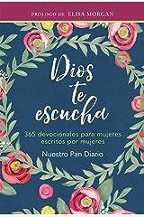 Dios te escucha: 365 devocionales de mujeres para mujeres (Spanish Edition) Kindle Edition