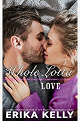 Whole Lotta Love (A Calamity Falls Small Town Romance Novel Book 8) Kindle Edition